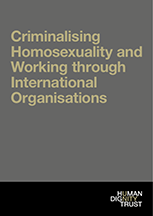 Criminalising Homosexuality and Working through International Organisations