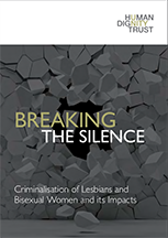 Breaking the Silence: The Criminalisation of Lesbian and Bisexual Women and its Impacts