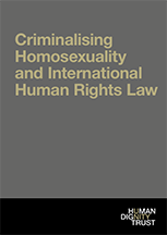 Criminalising Homosexuality and International Human Rights Law