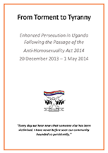From Torment to Tyranny: Enhanced Persecution in Uganda Following the Passage of the Anti-Homosexuality Act 2014