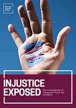 Injustice Exposed: The criminalisation of transgender people and its impacts