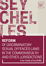 Reform of Discriminatory Sexual Offences Laws in the Commonwealth and other Jurisdictions – Case Study of Seychelles
