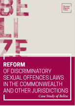 REFORM OF DISCRIMINATORY SEXUAL OFFENCES LAWS IN THE COMMONWEALTH AND OTHER JURISDICTIONS – Case Study of Belize