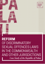 REFORM OF DISCRIMINATORY SEXUAL OFFENCES LAWS IN THE COMMONWEALTH AND OTHER JURISDICTIONS – Case Study of the Republic of Palau