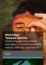Next Steps Towards Reform: Assessing good practice and gaps in Commonwealth sexual offences legislation in Asia