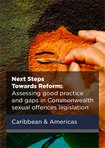 Next Steps Towards Reform: Assessing good practice and gaps in Commonwealth sexual offences legislation in the Caribbean & Americas