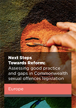 Next Steps Towards Reform: Assessing good practice and gaps in Commonwealth sexual offences legislation in Europe