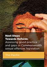Next Steps Towards Reform: Assessing good practice and gaps in Commonwealth sexual offences legislation in the Pacific