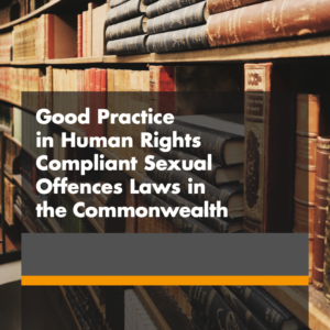 GOOD PRACTICE IN HUMAN RIGHTS COMPLIANT SEXUAL OFFENCES LAWS